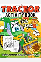 Tractor Activity Book for Kids Ages 4-8: A Fun Kid Workbook Game For Learning, Farm Vehicles Coloring, Dot To Dot, Mazes, Word Search and More! Paperback