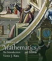 History of Mathematics, A (Classic Version) (3rd Edition) (Pearson Modern Classics for Advanced Mathematics Series)