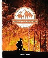 Wilderness Firefighter (Wild Jobs)