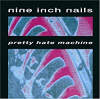 Pretty Hate Machine by Nine Inch Nails (2006-05-17)
