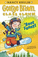 Snot Funny! (George Brown, Class Clown)