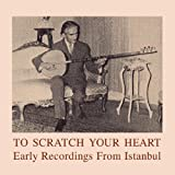 To Scratch Your Heart: Earlyrecordings
