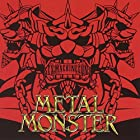 METAL MONSTER()
