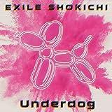【早期購入特典あり】Underdog(DVD付)(アナザージャケット(1種)付)