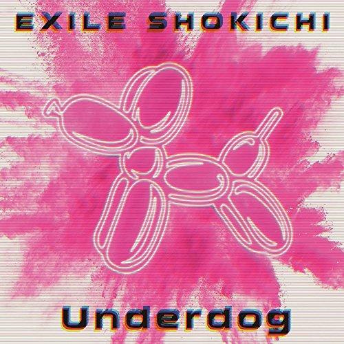 Underdog(DVD付) - EXILE SHOKICHI