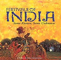 Festivals of India, Some Known - Some Unknown