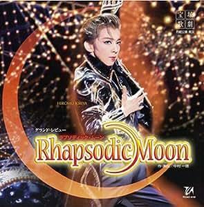 Rhapsodic Moon 月組大劇場公演ライブCD