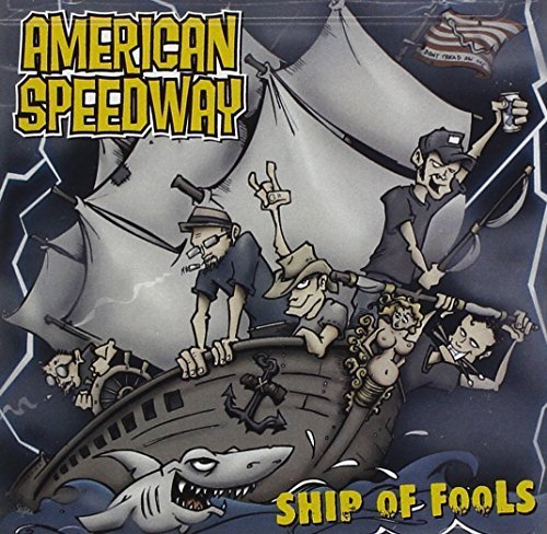 American Speedway | Ship of Fools | CD by American Speedway (2008-01-22)