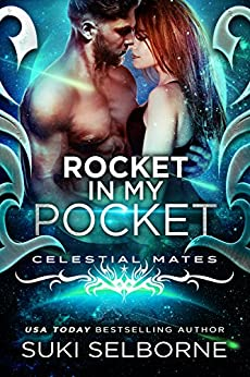 Rocket In My Pocket: Celestial Mates (Yolcadian Warriors Book 2) by [Selborne, Suki]