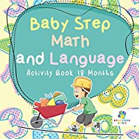 Baby Step Math and Language Activity Book 18 Months