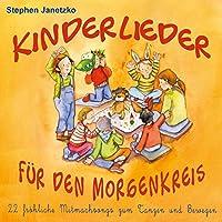 Kinderlieder fuer den Morgenkreis: 22 froehliche Mitmachsongs zum Tanzen und Bewegen