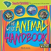 The Wise Animal Handbook South Carolina (Read Together Do Together)