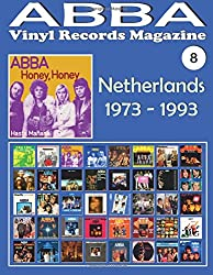 Abba Netherlands 1973 - 1993: Discography Edited in Netherlands by Polydor, Arcade, K-tel, Reader's Digest, Polar... (1973-1993). Full-color (Abba Vinyl Records Magazine)