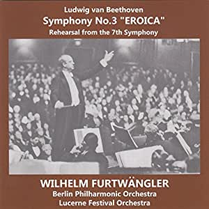 ベートーヴェン : 交響曲 第3番 「英雄」 (Ludwig van Beethoven : Symphony No.3 ''Eroica'' | Rehearsal from the 7th Symphony / Wilhelm Furtwangler , Berlin Philharmonic Orchestra , Lucerne Festival Orchestra)