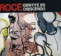 Identite En Crescendo