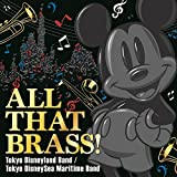 ALL THAT BRASS! ~Tokyo Disneyland Band / Tokyo DisneySea Maritime Band~ 画像
