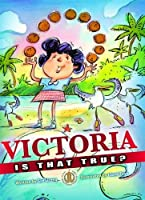 Victoria, is That True? (The Literacy Tower)