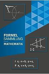 Formelsammlung Mathematik : Mittelstufe bis Klasse 10 für alle Bundesländer (German Edition) Kindle Edition