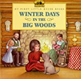 Winter Days in the Big Woods (Little House Picture Book) 画像
