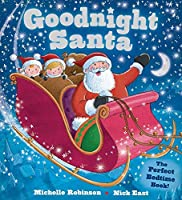 Goodnight Santa: The Perfect Bedtime Book!