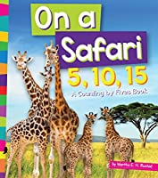 On a Safari 5, 10, 15: A Counting by Fives Book (1, 2, 3  Count with Me)