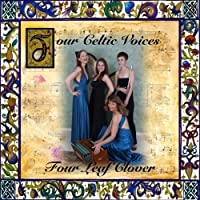 Four Leaf Clover by Four Celtic Voices (2010-03-10)