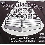 "Tiptoe Through The Tulips - Gladiators 7"" 45"