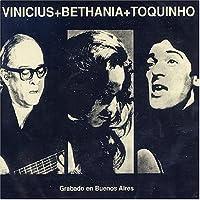 Vinicius Bethania & Toquinho Em Buenos