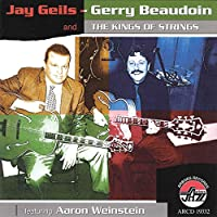 Jay Geils & Gerry Beaudoin & Kings of Strings