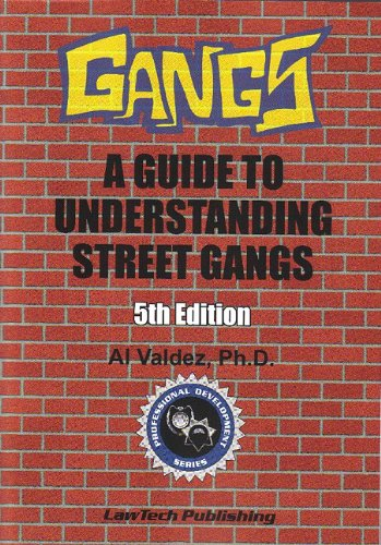 Download Gangs: A Guide to Understanding Street Gangs (Professional Development (LawTech Publishing)) 1563251477