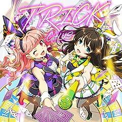 TRICK♪Ci+LUSのCDジャケット