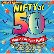 Drew's Famous Nifty at 50 - Music for Your Party