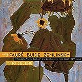 Music of Faure Buide Zemlinsky