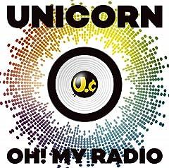 OH! MY RADIO♪ユニコーン