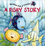 A Fishy Story: Rainbow Fish & Friends