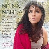Ninna Nanna: Lullabies By Mozart, Schubert, Brahms, Chaminade, Puccini, De Falla, Milhaud