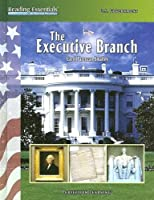 The Executive Branch (Reading Essentials in Social Studies)