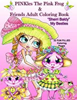 PINKles The Pink Frog & Friends Adult Coloring Book Sherri Baldy My Besties