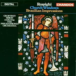 Respighi: Church Windows, Brazilian Impressions/Simon
