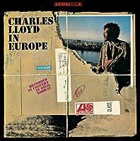 Charles Lloyd in Europe - Charles Lloyd by Charles Lloyd (2013-08-27)