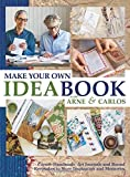 Make Your Own Ideabook with Arne & Carlos: Create Handmade A…