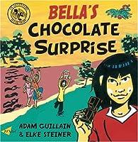 Bella's Chocolate Surprise (Bella Balistica) by Adam Guillain(2008-05-01)