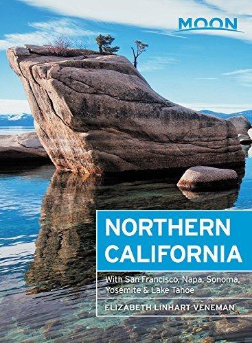 Moon Northern California: With San Francisco, Napa, Sonoma, Yosemite & Lake Tahoe (Travel Guide) (English Edition)