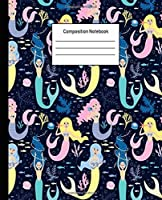 Composition Notebook: Mermaid Wide Ruled Blank Lined Cute Notebooks for Girls Teens Kids School Writing Notes Journal |100 Pages | 7.5 x 9.25'' |Wide Ruled School Composition Books