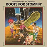 BOOTS FOR STOMPIN'