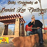 Exitos Originales De Daniel Lee Gallegos