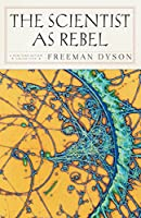 The Scientist as Rebel (New York Review Books (Paperback))