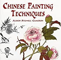 Chinese Painting Techniques (Dover Art Instruction)