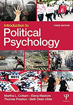 Introduction to Political Psychology: 3rd Edition by [Cottam, Martha L., Mastors, Elena, Preston, Thomas, Dietz, Beth]