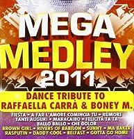 Megamedley 2011 - Dance Tribute To Raffaella Carra' & Boney M. (1 CD)